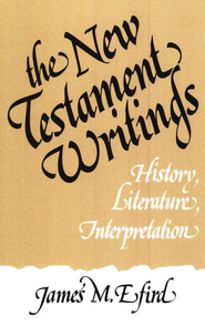 The New Testament Writings: History, Literature, Interpretation   -     By: James M. Efird