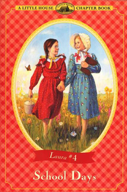 School Days, Little House Chapter Book Series #4   -     By: Laura Ingalls Wilder