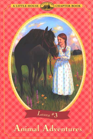 Animal Adventures, Little House Chapter Book Series #3   -     By: Laura Ingalls Wilder     Illustrated By: Renee Graef