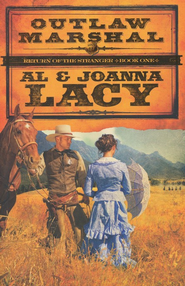 Outlaw Marshal, Return of the Stranger Series #1   -              By: Al Lacy