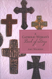 A Catholic Woman's Book of Days  -     By: Amy Welborn