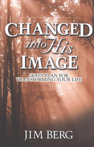 Changed Into His Image   -     By: Jim Berg