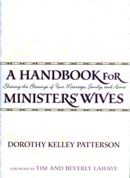 A Handbook for Minister's Wives: Sharing the Blessing of Your Marriage, Family and Home - Slightly Imperfect  -