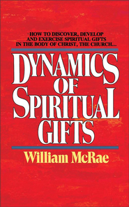 The Dynamics of Spiritual Gifts - eBook  -     By: William McRae