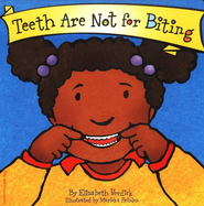 Teeth Are Not for Biting   -     By: Elizabeth Verdick