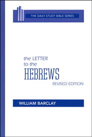 The Letter to the Hebrews: New Daily Study Bible [NDSB]   -              By: William Barclay