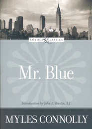 Mr. Blue  -     By: Myles Connolly