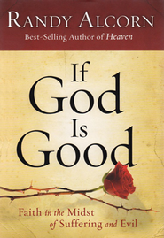 If God Is Good: Faith In The Midst Of Suffering and Evil (slightly imperfect)  -     By: Randy Alcorn