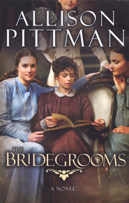 The Bridegrooms  -     By: Allison K. Pittman