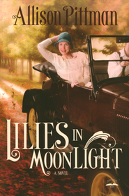 Lilies in Moonlight    -     By: Allison K. Pittman