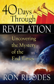 40 Days Through Revelation: Uncovering the Mystery of the End Times - eBook  -     By: Ron Rhodes