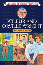 Wilbur and Orville Wright: Young Fliers   -     By: Augusta Stevenson, Robert Doremus