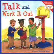 Talk and Work It Out   -     By: Cheri J. Meiners