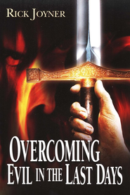 Overcoming Evil in the Last Days  -     By: Rick Joyner