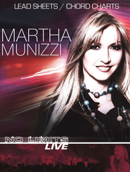 No Limits Live Chord Charts & Lead Sheets  -     By: Martha Munizzi