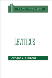 Leviticus: New Daily Study Bible [NDSB]   -              By: George A.F. Knight