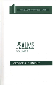 Psalms, Volume 2: New Daily Study Bible [NDSB]   -     By: George A.F. Knight