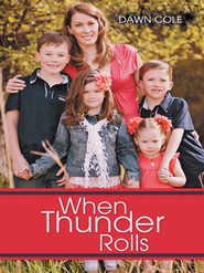 When Thunder Rolls - eBook  -     By: Dawn Cole