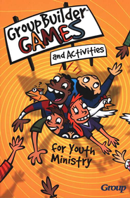 Groupbuilder Games and Activities for Youth Ministry   -              By: Group Publishing Inc