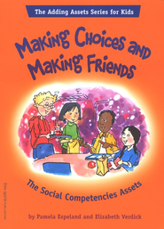 Making Choices and Making Friends  -     By: Pamela Espeland, Elizabeth Verdick