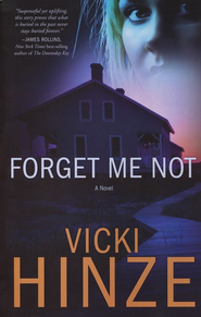 Forget Me Not, Crossroads Crisis Center Series #1   -     By: Vicki Hinze