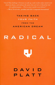Radical: Taking Back Your Faith from the American Dream  - Slightly Imperfect  -     By: David Platt