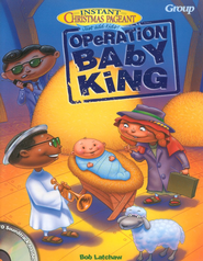Operation Baby King: With CD and CDROM   -              By: Bob Latchaw