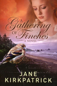 A Gathering of Finches    -              By: Jane Kirkpatrick