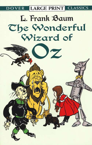 The Wonderful Wizard of Oz, Large Print  -     By: L. Frank Baum