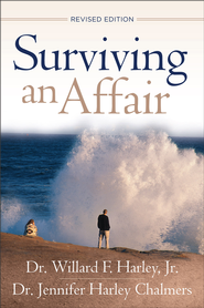 Surviving an Affair / Revised - eBook  -     By: Dr. Willard F. Harley, Dr. Jennifer Harley Chalmers