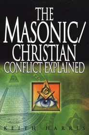 The Masonic Christian Conflict Explained   -     By: Keith Harris