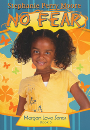 No Fear, Morgan Love Series #5   -     By: Stephanie Perry Moore