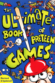 The Ultimate Book of Preteen Games  -