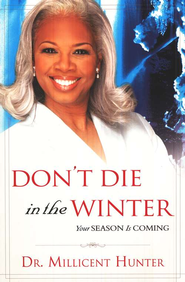 Don't Die In the Winter  -     By: Millicent Hunter
