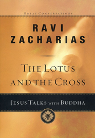The Lotus and the Cross: Jesus Talks with Buddha    -     By: Ravi Zacharias