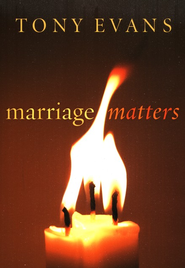 Marriage Matters  -     By: Tony Evans