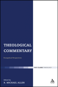 Theological Commentary: Evangelical Perspectives  -     Edited By: R. Michael Allen     By: Edited by R. Michael Allen
