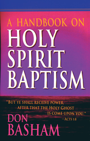 A Handbook on Holy Spirit Baptism - eBook  -     By: Don Basham