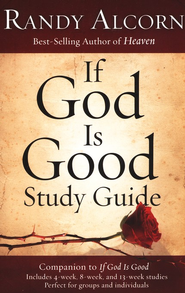 If God Is Good Study Guide - Slightly Imperfect  -     By: Randy Alcorn