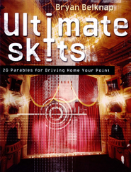Ultimate Skits: 20 Parables for Driving Home Your Point  -     By: Bryan Belknap