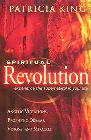Spiritual Revolution  -              By: Patricia King