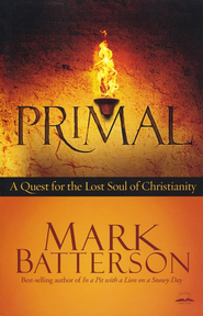 Primal: A Quest for the Lost Soul of Christianity - Slightly Imperfect  -