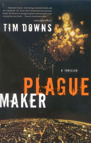 Plague Maker  -     By: Tim Downs