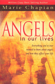 Angels In Our Lives  -     By: Marie Chapian