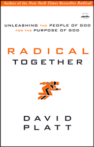 Radical Together: Unleashing the People of God for the Purpose of God  - Slightly Imperfect  -     By: David Platt