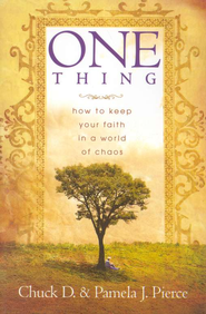 One Thing: How to Keep Your Faith in a World of Chaos  -     By: Chuck D. Pierce