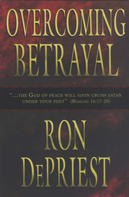 Overcoming Betrayal  -     By: Ron Depriest