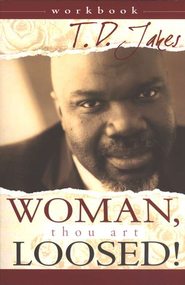 Woman Thou Art Loosed Workbook  -     By: T.D. Jakes