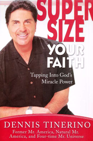Supersize Your Faith   -              By: Dennis Tinerino