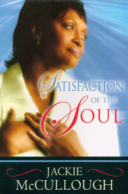 Satisfaction of the Soul   -     By: Jackie McCullough